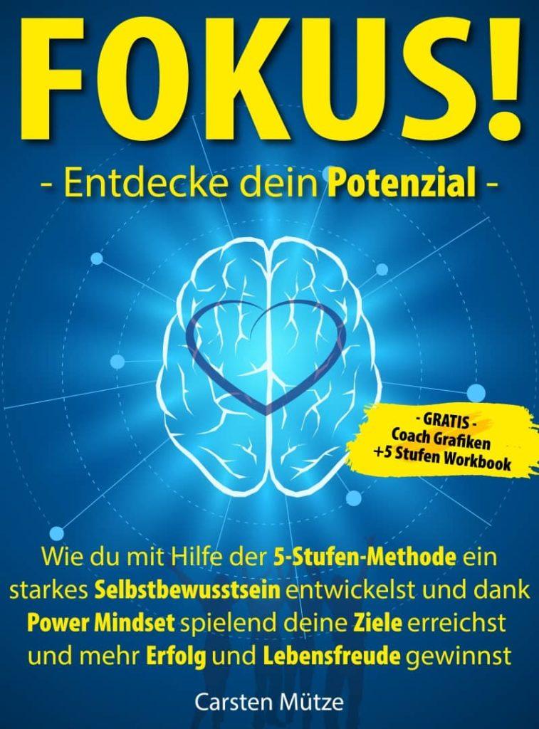 Buch + 5 Stufen Workbook von Carsten Mütze: Fokus! Entdecke dein Potenzial.